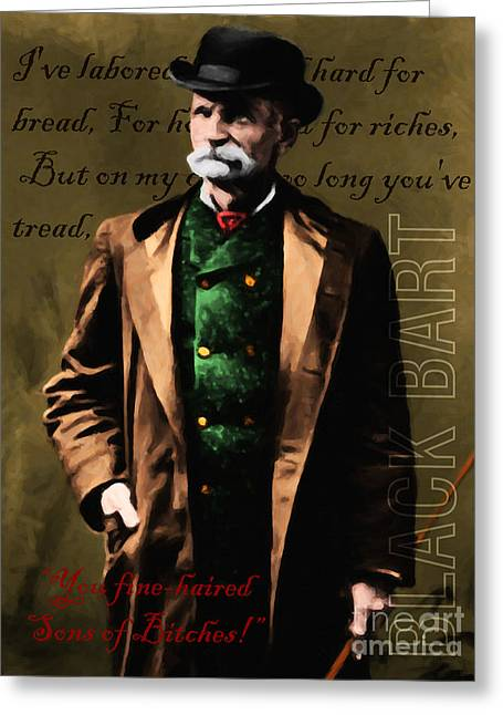 Coins Greeting Cards - You Fine Haired Sons Of Bitches 20131011 Black Bart v4 Greeting Card by Wingsdomain Art and Photography