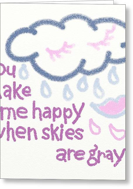 Marriage Greeting Cards - You Make Me Happy Greeting Card by Lea