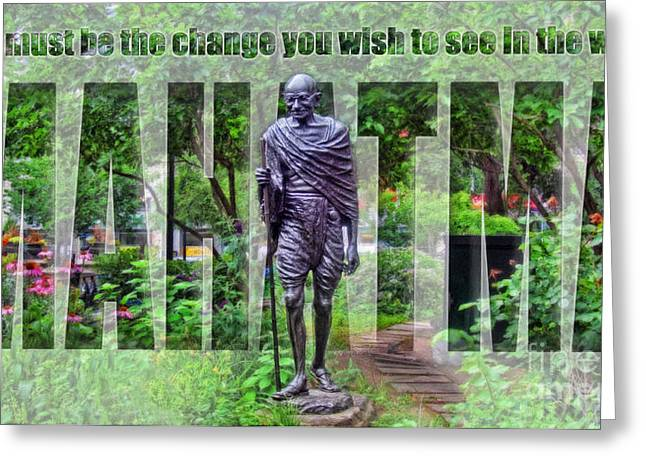 You Must Be The Change You Wish To See In The World Greeting Card by Nishanth Gopinathan