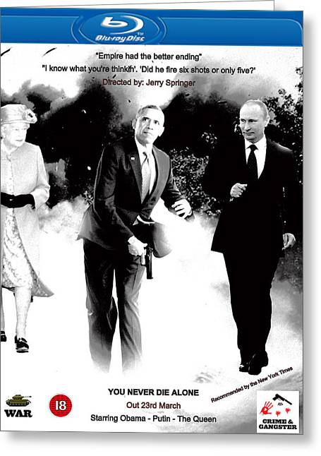 Obama Mixed Media Greeting Cards - You Never Die Alone Greeting Card by Sir Josef  Putsche Social Critic