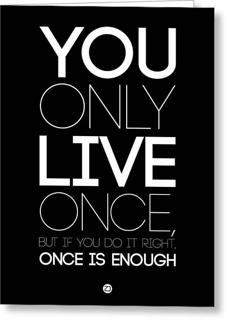 Motivational Poster Greeting Cards - You Only Live Once Poster Black Greeting Card by Naxart Studio