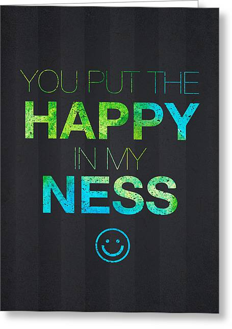 Mottled Greeting Cards - You Put the Happy in My Ness Greeting Card by Aged Pixel