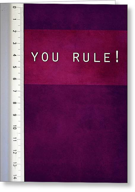 Applaud Photographs Greeting Cards - You Rule Greeting Card by Randi Grace Nilsberg