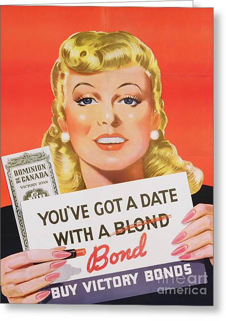 World War 2 Drawings Greeting Cards - You ve Got a Date With a Bond poster advertising Victory Bonds  Greeting Card by Canadian School