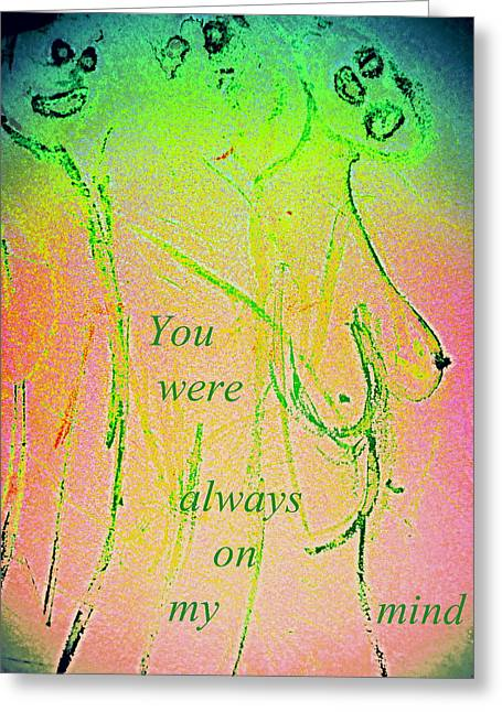First Love Greeting Cards - You Were Always On My Mind Greeting Card by Hilde Widerberg