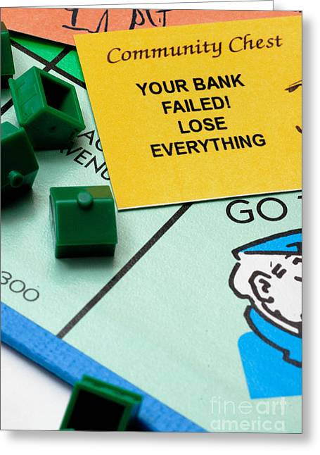 Monopoly Greeting Cards - Your Bank Failed Lose Everything Greeting Card by Amy Cicconi