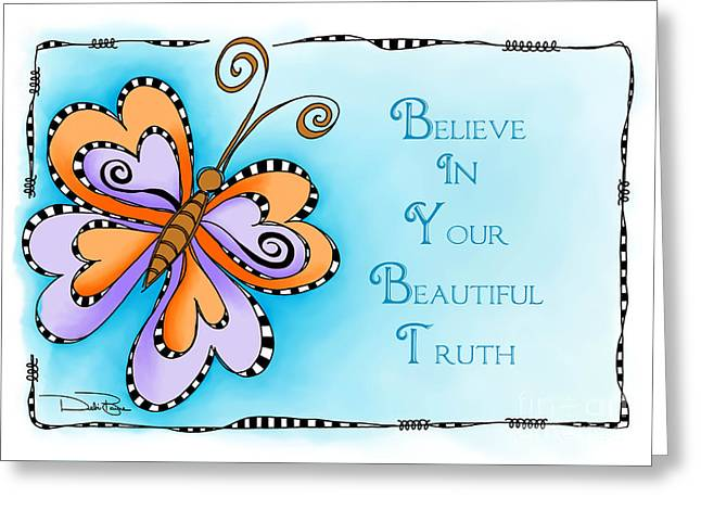 Laws Of Thought Greeting Cards - Your Beautiful Truth Greeting Card by Debi Payne