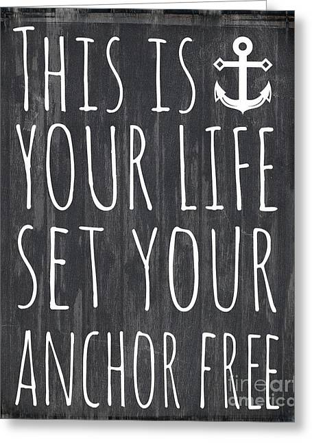 Personal Mixed Media Greeting Cards - Your Life Anchor Free Greeting Card by Brandi Fitzgerald