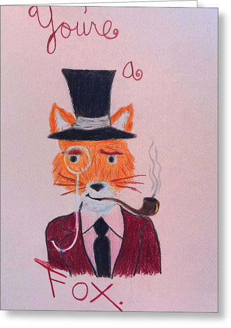 You're A Fox Greeting Card by Jessica Sanders