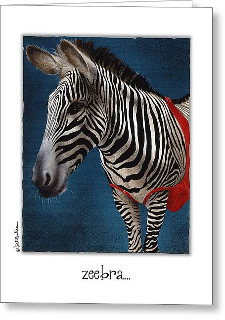 Zebra Greeting Cards Greeting Cards - Zeebra... Greeting Card by Will Bullas