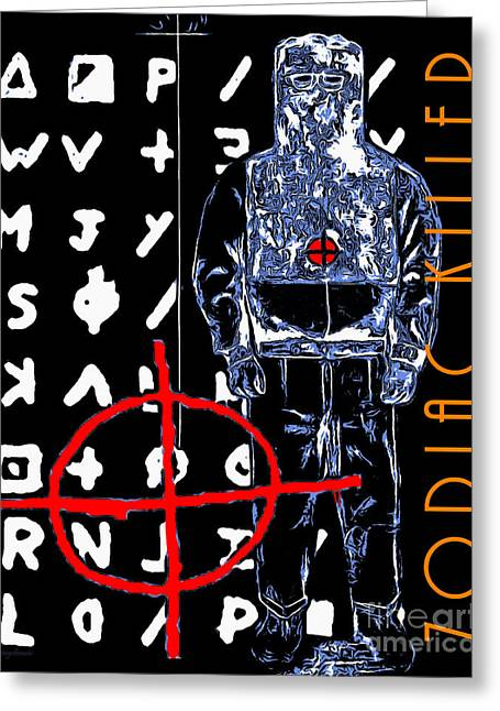 Zodiac Killer 20140912poster Greeting Card by Wingsdomain Art and Photography