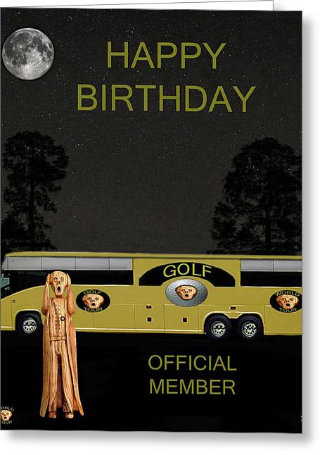 Official Member Mixed Media Greeting Cards -  Golf  World Tour Scream Tour Bus Happy Birthday Greeting Card by Eric Kempson