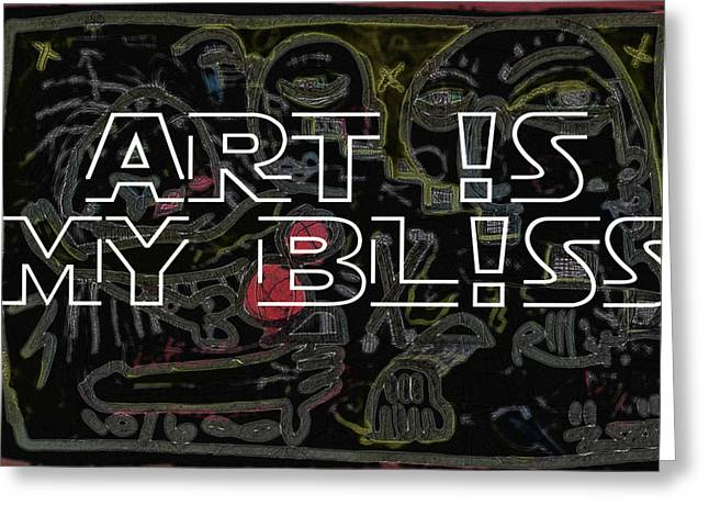 Eternal Life Mixed Media Greeting Cards - Art Is My Bliss Greeting Card by Robert Wolverton Jr