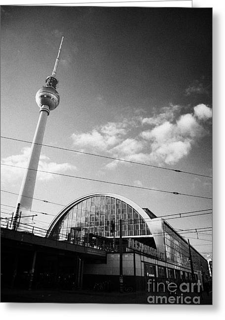 U-bahn Photographs Greeting Cards - berliner fernsehturm Berlin TV tower symbol of east berlin and the Alexanderplatz railway station Greeting Card by Joe Fox