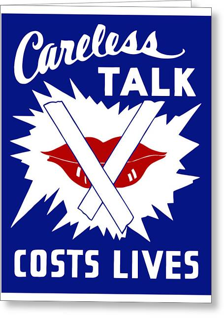 Wwii Greeting Cards - Careless Talk Costs Lives  Greeting Card by War Is Hell Store