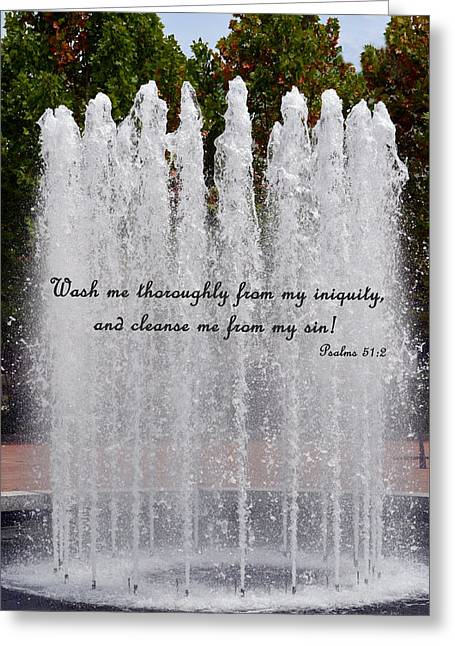 Psalm 51:2 Greeting Cards - Fountain Psalm 51 2 Greeting Card by Sandi OReilly