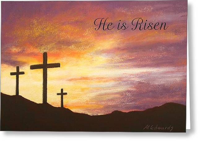Faith Pastels Greeting Cards - He is Risen Greeting Card by Marna Edwards Flavell