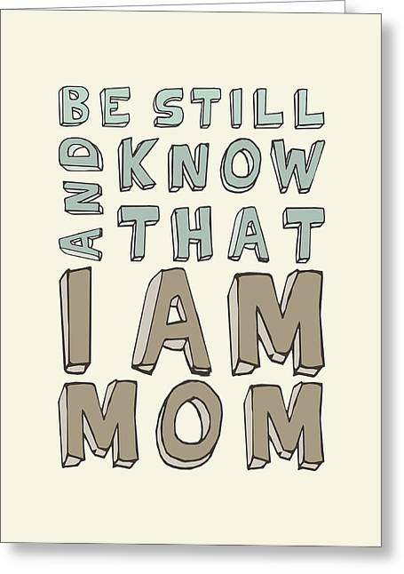 Romo Greeting Cards - I Am Mom Greeting Card by Megan Romo
