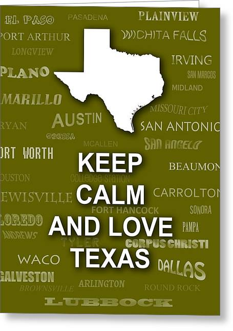 Olive Digital Art Greeting Cards - Keep Calm and Love Texas State Map City Typography Greeting Card by Keith Webber Jr