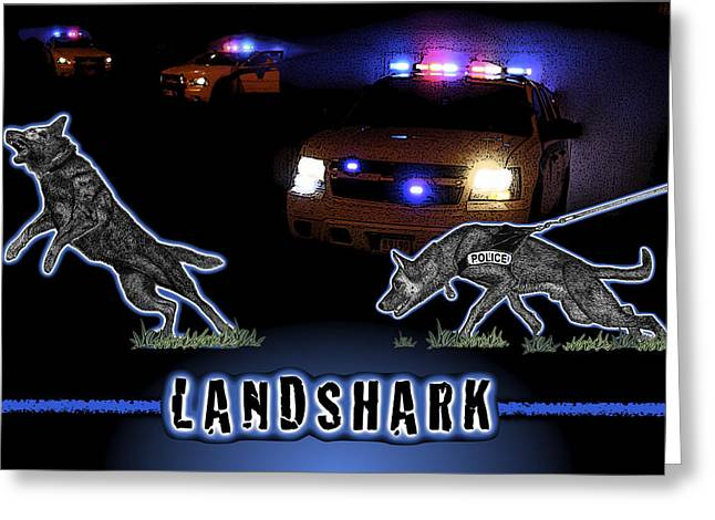 Law Enforcement Mixed Media Greeting Cards - Landshark Greeting Card by Rose Borisow