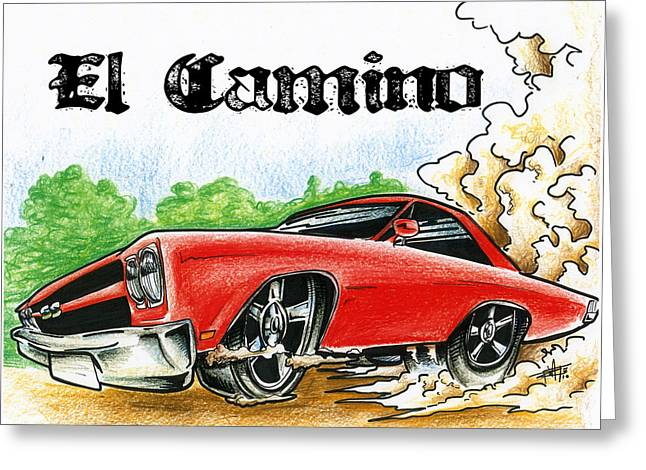Iroatethis Drawings Greeting Cards - The El Camino Greeting Card by Big Mike Roate