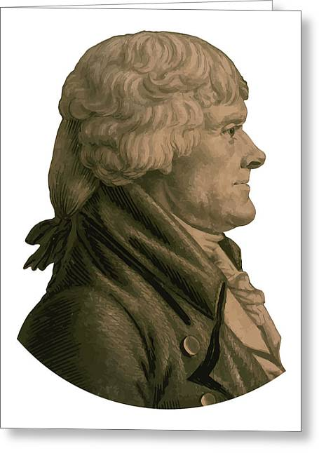 President Of America Greeting Cards - Thomas Jefferson Greeting Card by War Is Hell Store