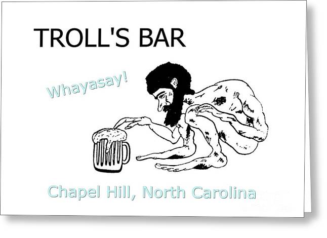 Orange County North Carolina Greeting Cards - Trolls Bar Chapel Hill NC Greeting Card by Joan Meyland