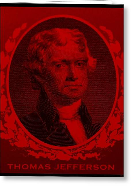 4th July Digital Greeting Cards - THOMAS JEFFERSON in RED Greeting Card by Rob Hans