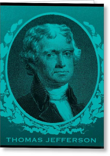 4th July Digital Greeting Cards - THOMAS JEFFERSON in TURQUOIS Greeting Card by Rob Hans