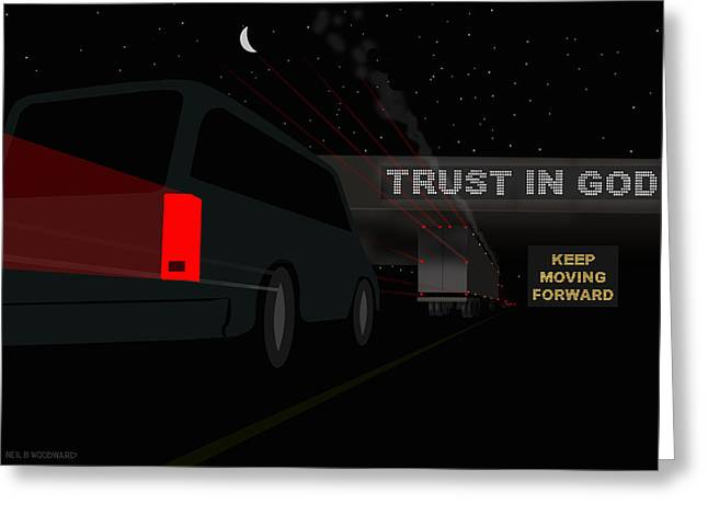 New Mind Digital Art Greeting Cards - Trust in God. Keep Moving Forward. Greeting Card by Neil Woodward