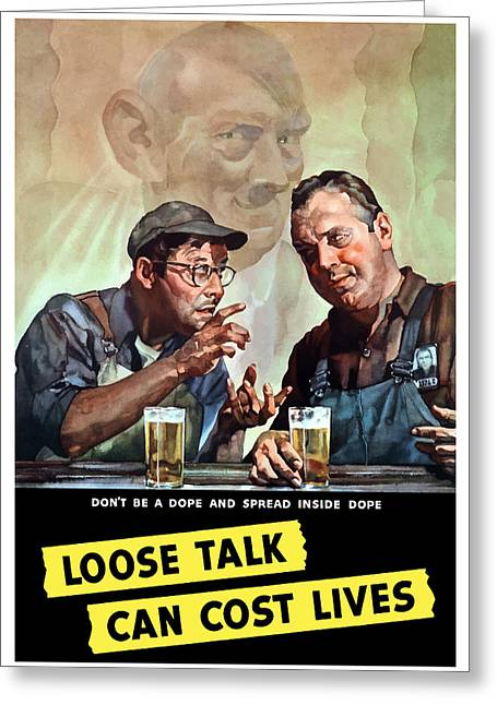 Loose Greeting Cards - Loose Talk Can Cost Lives Greeting Card by War Is Hell Store