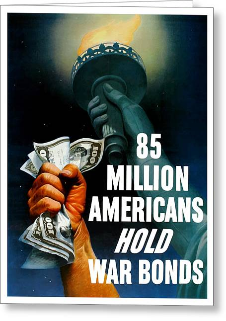Statue Of Liberty Greeting Cards - 85 Million Americans Hold War Bonds  Greeting Card by War Is Hell Store