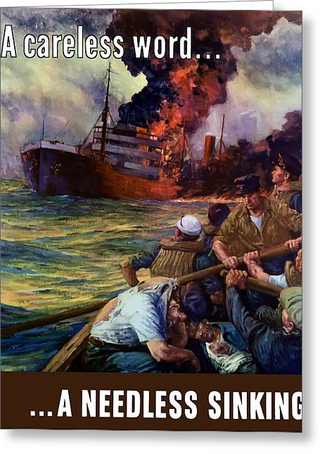 War Propaganda Greeting Cards - A careless word A needless sinking Greeting Card by War Is Hell Store