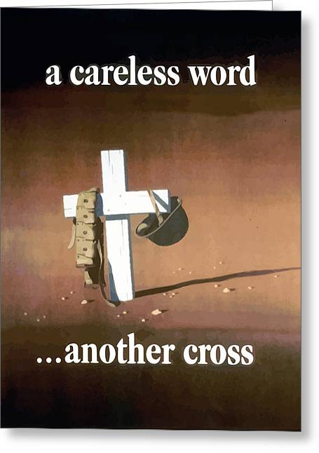 White Digital Art Greeting Cards - A Careless Word Another Cross  Greeting Card by War Is Hell Store