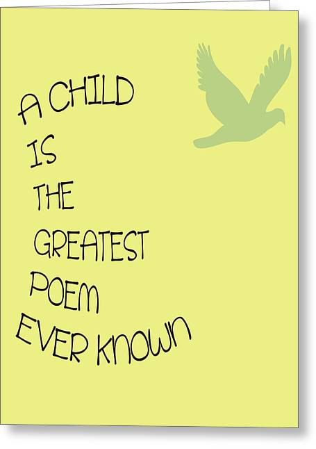 Recently Sold -  - Positive Attitude Greeting Cards - A Child is the Greatest Poem Ever Known Greeting Card by Nomad Art And  Design