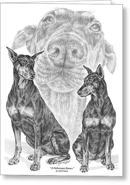 Guard Dog Drawings Greeting Cards - A Doberman Knows - Dobe Pinscher Art Print Greeting Card by Kelli Swan