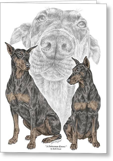 Guard Dog Greeting Cards - A Doberman Knows - Dobe Pinscher Dog Art Print Greeting Card by Kelli Swan