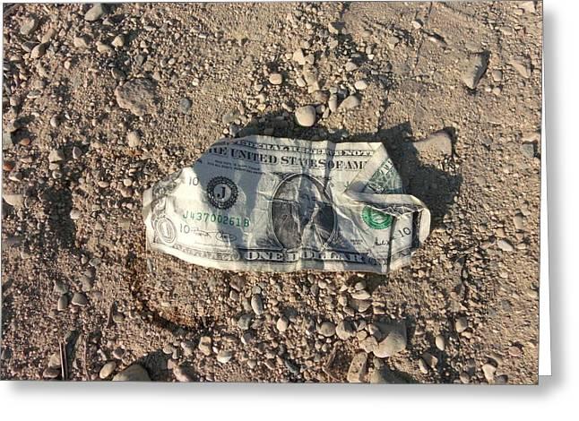 A Dollar Aint Worth Much Greeting Card by Brian  Maloney