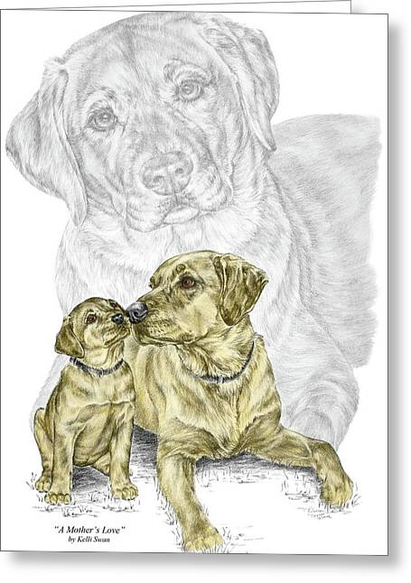 Lab Drawings Greeting Cards - A Mothers Love - Labrador Dog Print color tinted Greeting Card by Kelli Swan