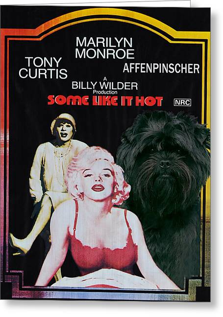 Some Like It Hot Greeting Cards - Affenpinscher Some Like It Hot Movie Poster Greeting Card by Sandra Sij