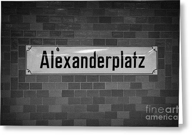 Berlin Germany Greeting Cards - Alexanderplatz Berlin U-bahn underground railway station name plates Germany Greeting Card by Joe Fox