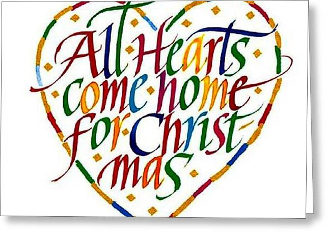 All Hearts Come Home For Christmas Greeting Card by Karon Melillo DeVega