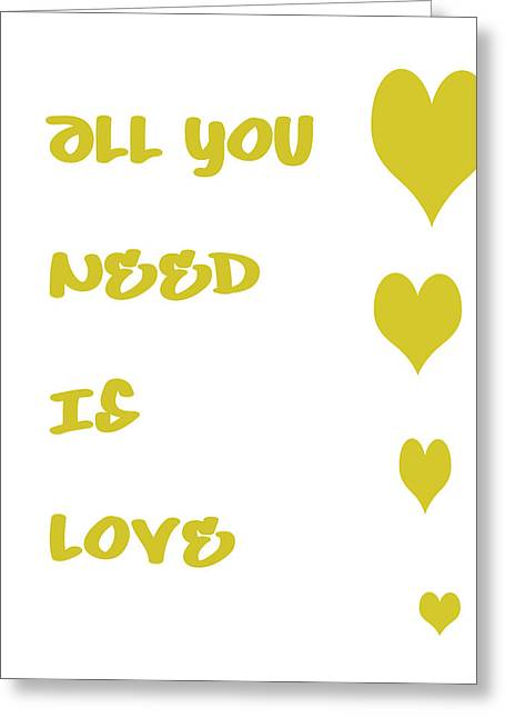All You Need Is Love Greeting Cards - All you Need is Love - Yellow Greeting Card by Nomad Art And  Design