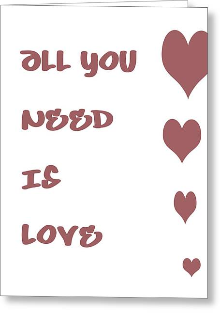 All You Need Is Love Greeting Cards - All you Need is Love - Plum Greeting Card by Nomad Art And  Design