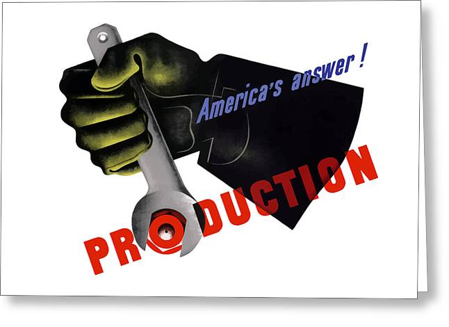 War Production Greeting Cards - Americas Answer -- Production  Greeting Card by War Is Hell Store