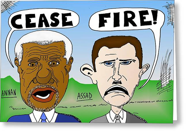 Cease Fire Greeting Cards - Annan Assad Cease Fire Cartoon Greeting Card by Yasha Harari
