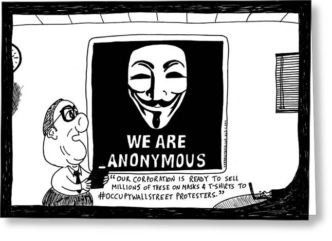 Occupy Drawings Greeting Cards - Anonymous Business cartoon Greeting Card by Yasha Harari