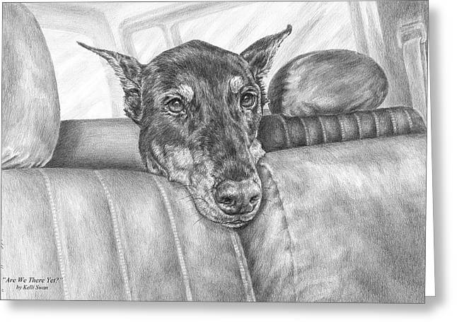 Guard Dog Greeting Cards - Are We There Yet - Doberman Pinscher Dog Print Greeting Card by Kelli Swan