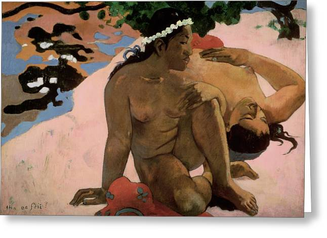 Tahiti Greeting Cards - Are You Jealous Greeting Card by Paul Gauguin