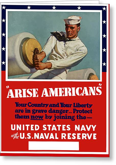 Propaganda Mixed Media Greeting Cards - Arise Americans Join the Navy  Greeting Card by War Is Hell Store